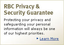 Your personal information is safe with us. At RBC, we are committed to protecting the privacy and security of the information you share with us. Learn More. (opens new window)